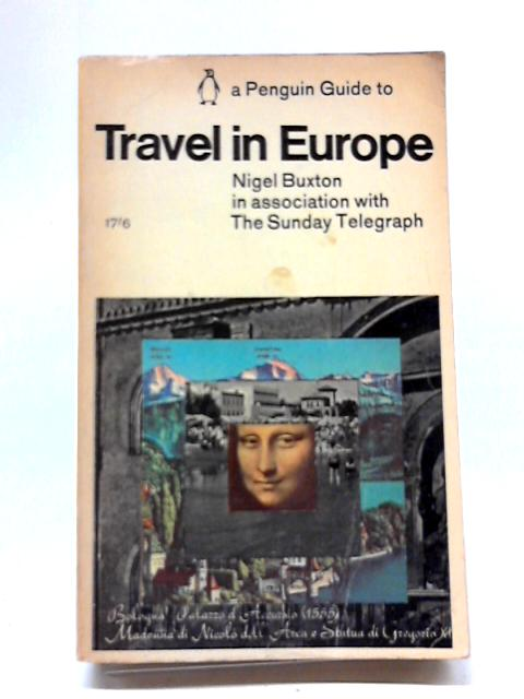 Penguin Guide to Travel in Europe by Nigel Buxton