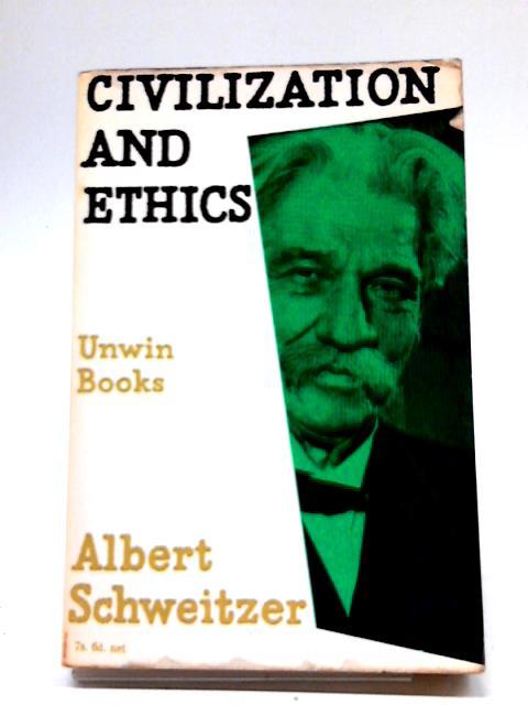Civilization and Ethics (U.Books) by Albert Schweitzer