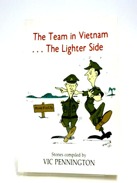 The Team In Vietnam: The Lighter Side by Vic Pennington (Compiler)