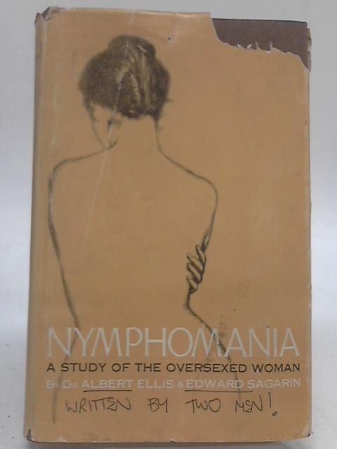 Nymphomania: A study of the oversexed woman by Albert Ellis