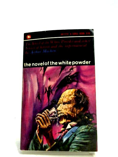 The Novel Of The White Powder by Arthur Machen