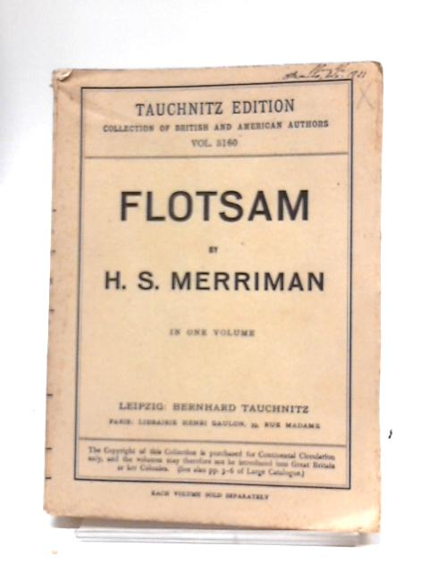 Flotsam, The Study of a Life (Collection of British authors. Tauchnitz edition) by H. S. Mmerriman