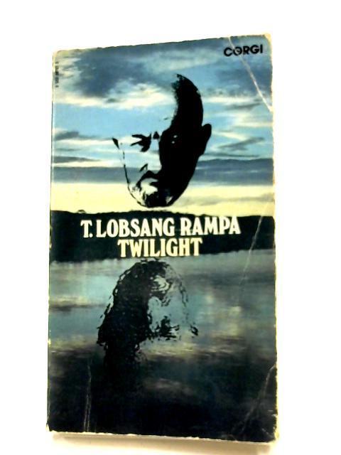 Twilight by T. Lobsang Rampa