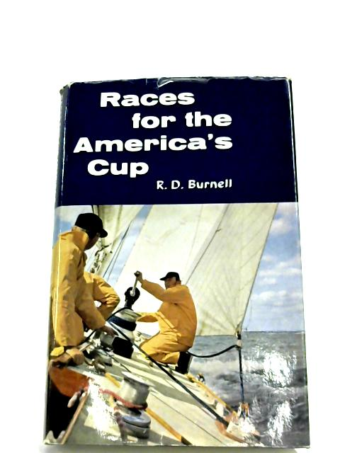 Races For The America's Cup by R. D. Burnell