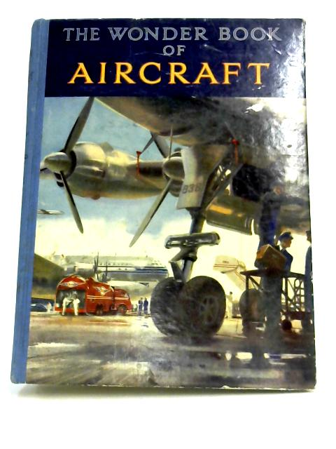 The Wonder Book Of Aircraft By Anon