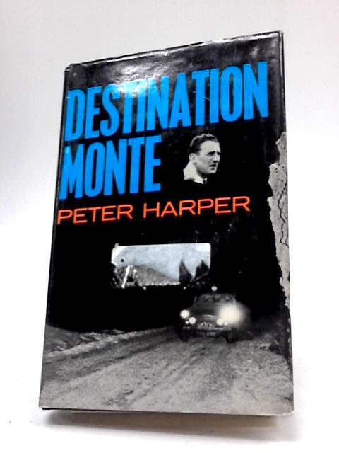 Destination Monte by Peter Harper