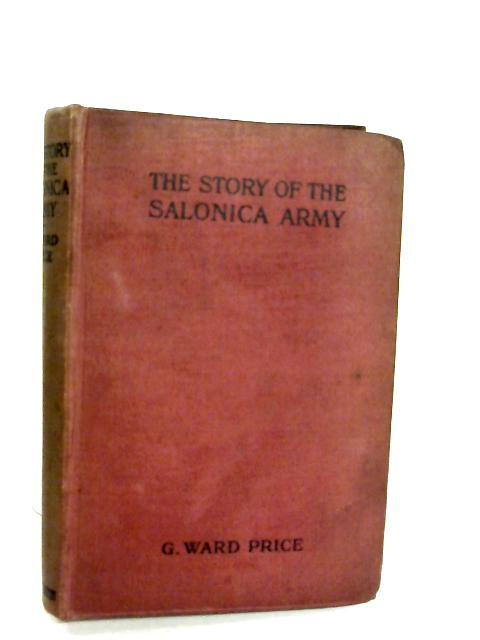 The Story of the Salonica Army By G. Ward Price