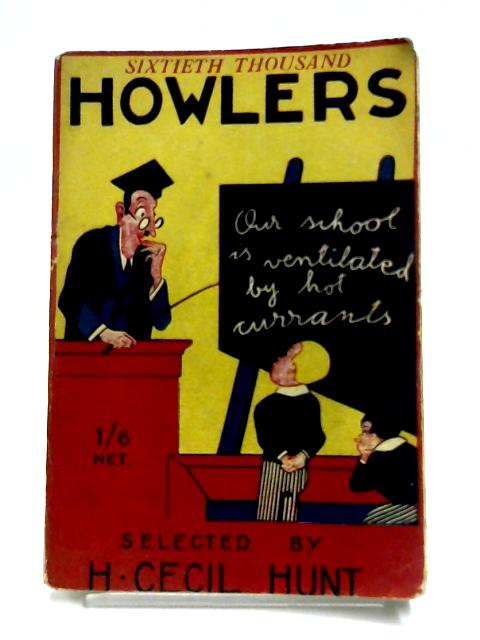 Howlers by H. Cecil Hunt