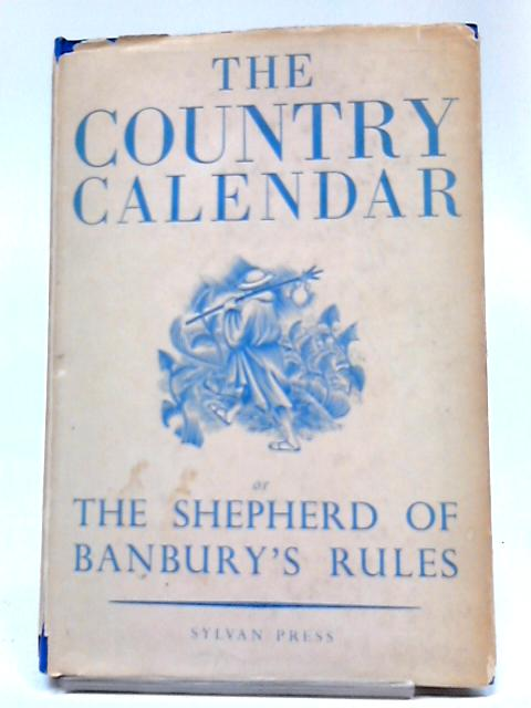 The Country Calendar or The Shepherd of Banbury's Rules by John Claridge Shepherd