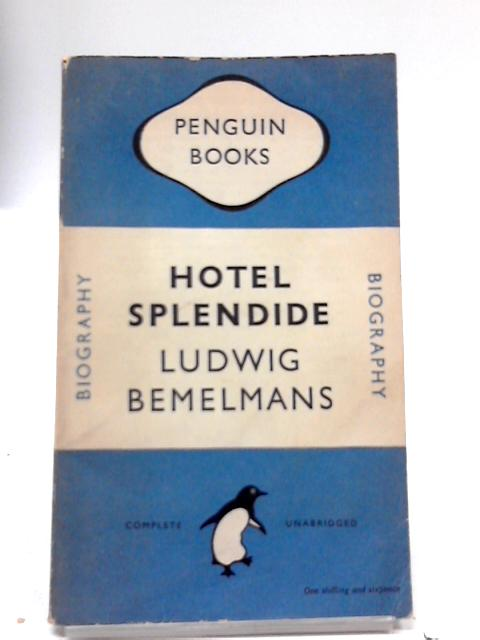 Hotel Splendide 670 (First Penguin Edition) by Ludwig Bemelmans