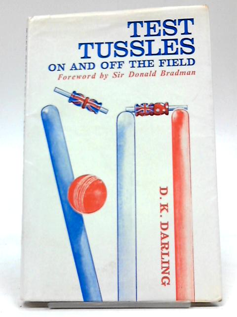 Test Tussles: On and Off the Field By D.K. Darling