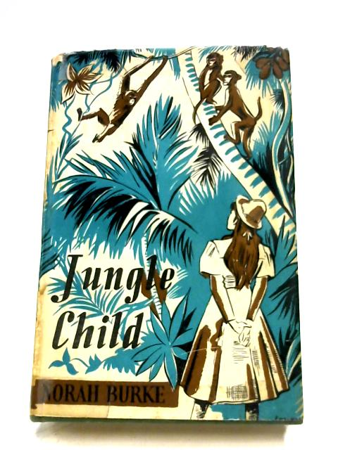 Jungle Child By Norah Burke