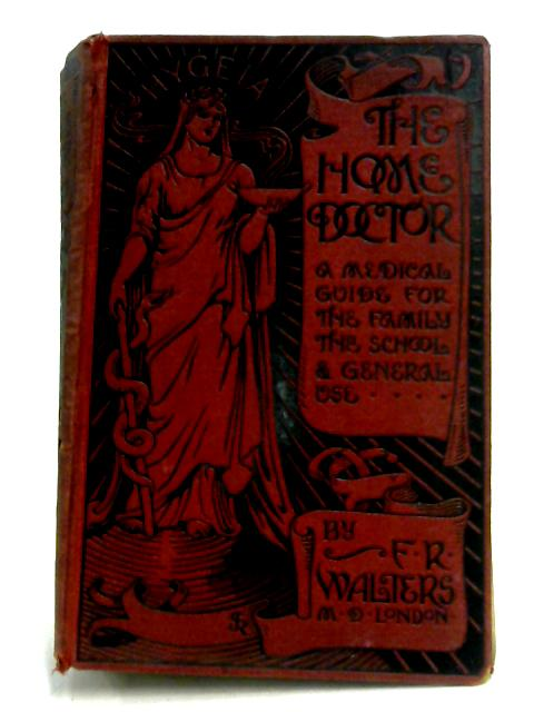 The Home Doctor By Frederick R. Walters