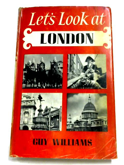 Let's Look At London By Guy Williams