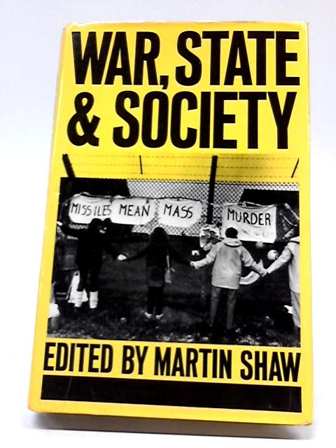 War, State, and Society By Martin Shaw