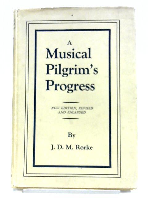 A Musical Pilgrim's Progress By J. D. Rorke