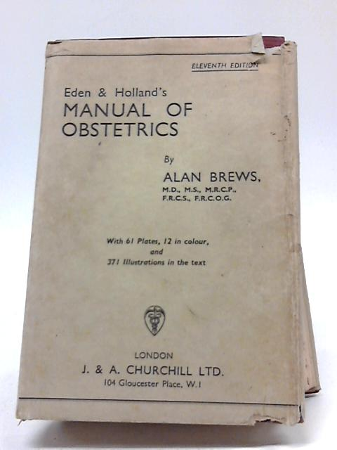 Eden & Holland's Manual of Obstetrics By A Brews