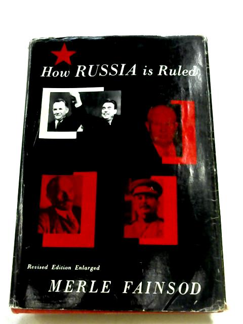 How Russia Is Ruled By Merle Fainsod