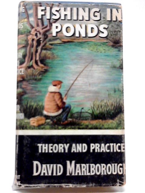 Fishing In Ponds By David Marlborough