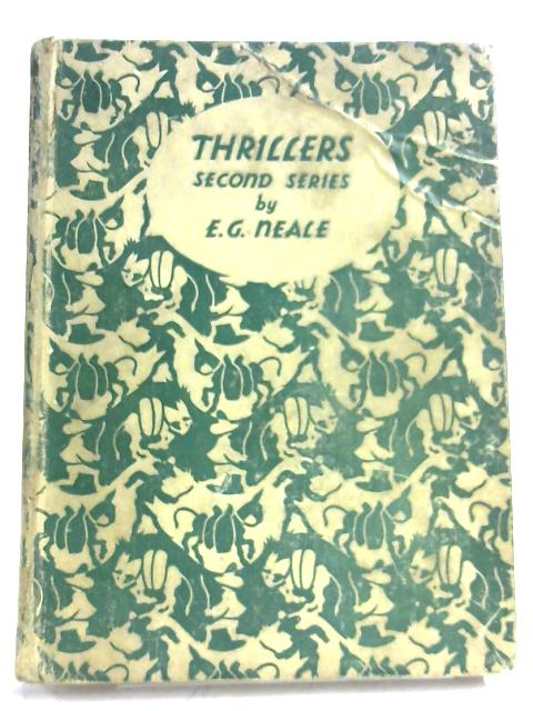 Thrillers: Second Series By E. G. Neale