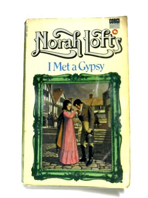 I Met A Gypsy By Norah Lofts