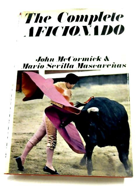 The Complete Aficionado By John McCormick