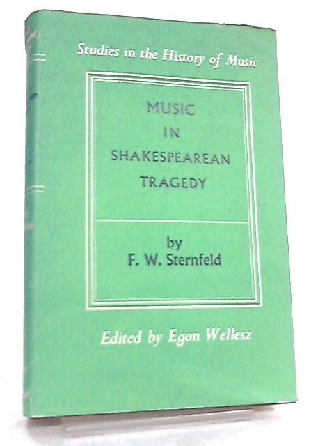 Music in Shakespearean Tragedy By F. W. Sternfeld