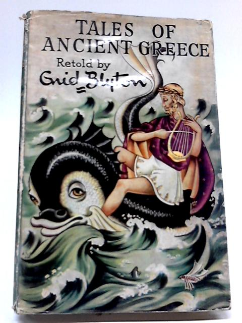 Tales of Ancient Greece By Enid Blyton