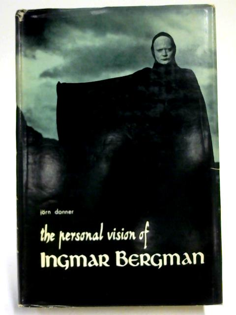 The Personal Vision of Ingmar Bergman. By Jorn Donner