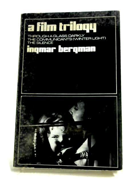 A Film Trilogy By Ingmar Bergman
