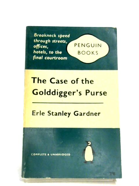 The Case Of The Golddigger's Purse by Erle Stanley Gardner