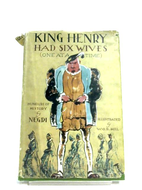King Henry Had Six Wives By Negri