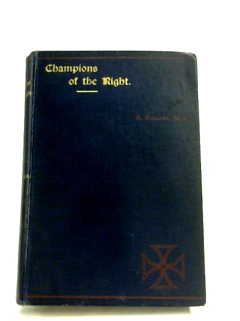 Champions Of The Right By E. Gilliat