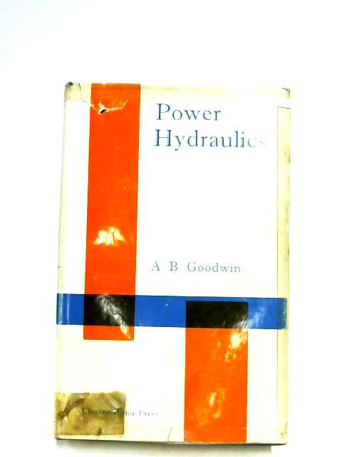 Power Hydraulics By Alfred Bernard Goodwin