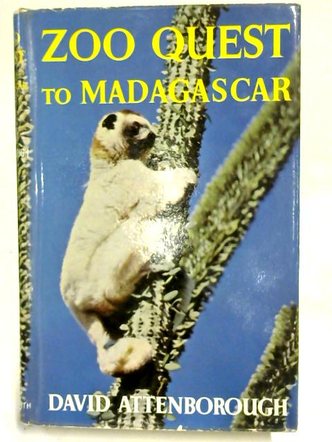 Zoo Quest to Madagascar. By David Attenborough