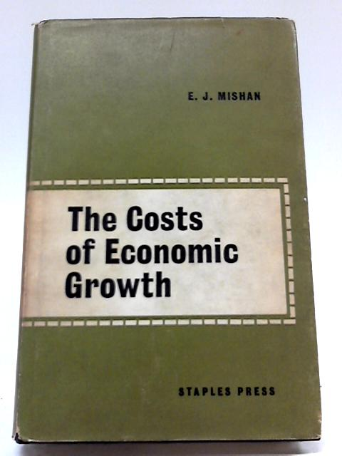 The Costs of Economic Growth By E. J Mishan