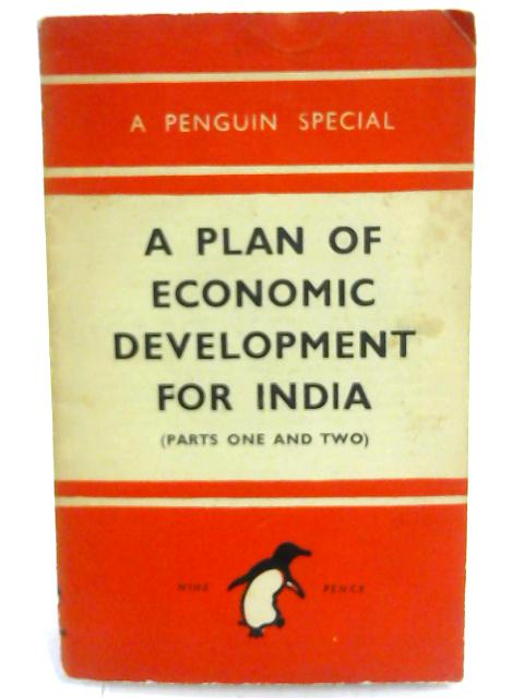 A Plan of Economic Development for India Parts 1 and 2 by P Thakurdas