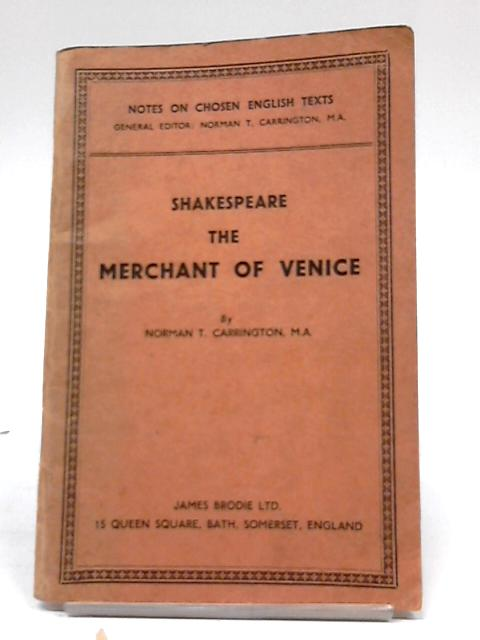 Notes on Shakespeare - the Merchant of Venice By Norman T. Carrington, M.A