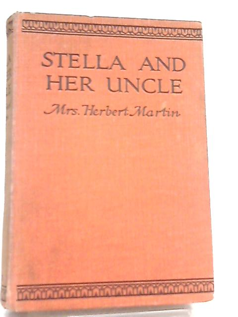 Stella & Her Uncle By Mrs Herbert Martin