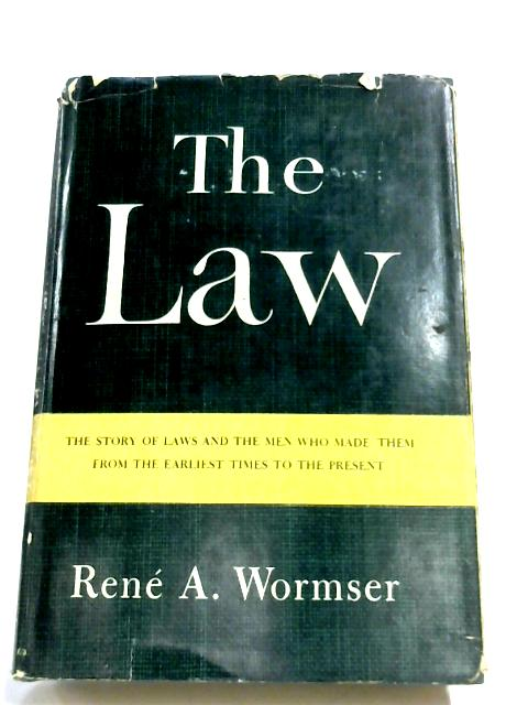 The Law By Rene A. Wormser