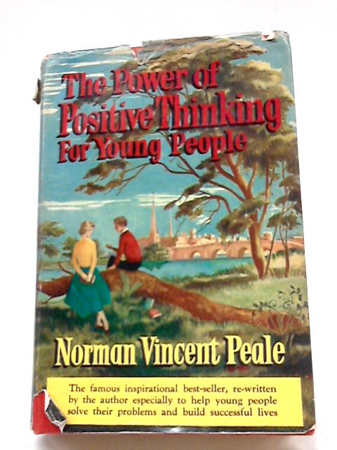 The Power of Positive Thinking for Young People By N V Peale