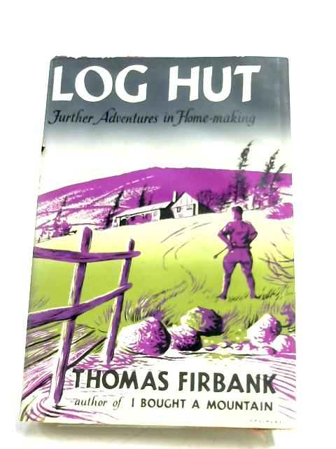 Log Hut by Thomas Firbank