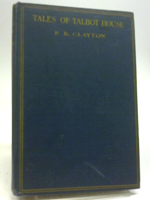Tales Of Talbot House By P. B Clayton