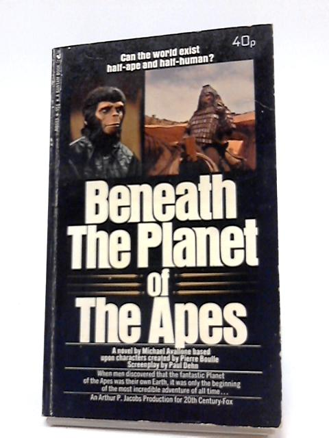 Beneath the Planet of the Apes by Michael Avallone
