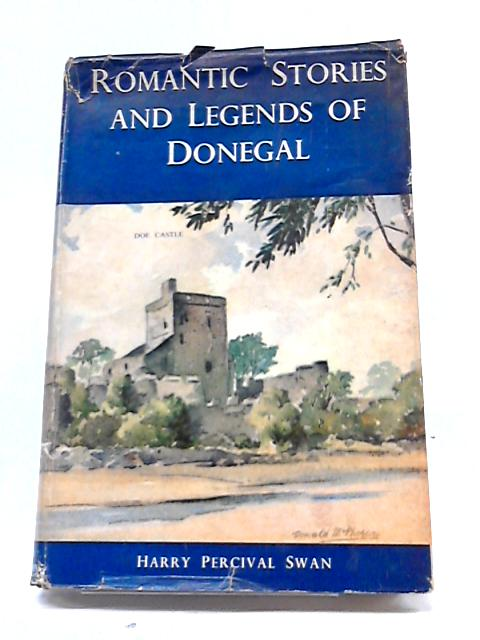 Romantic Stories And Legends Of Donegal By Harry Percival Swan