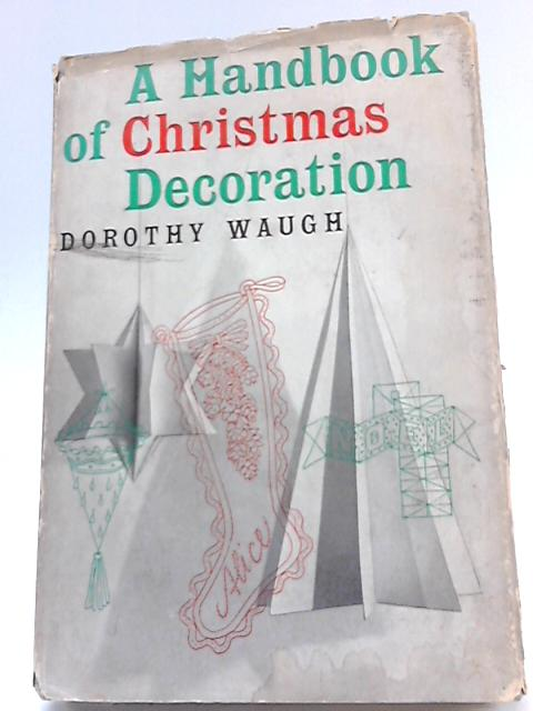 A Handbook of Christmas dDcoration by Dorothy Waugh