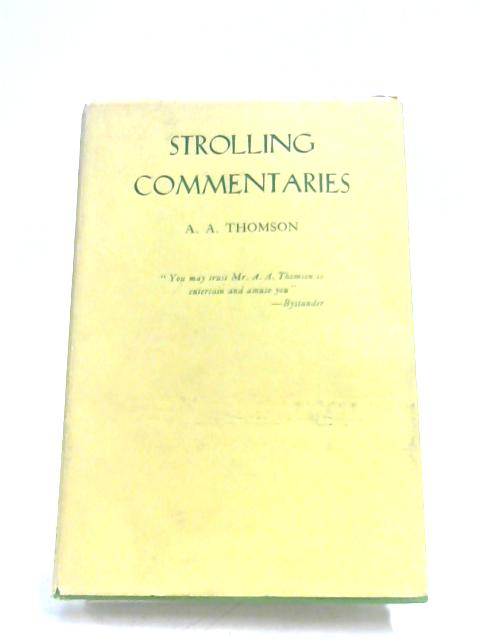 Strolling Commentaries By A. A. Thomson