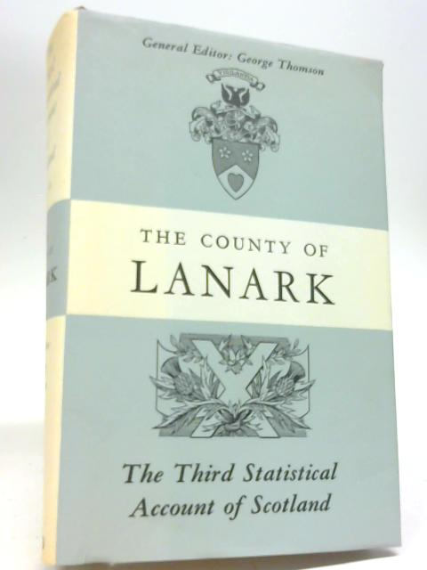 The County of Lanark By George Thomson