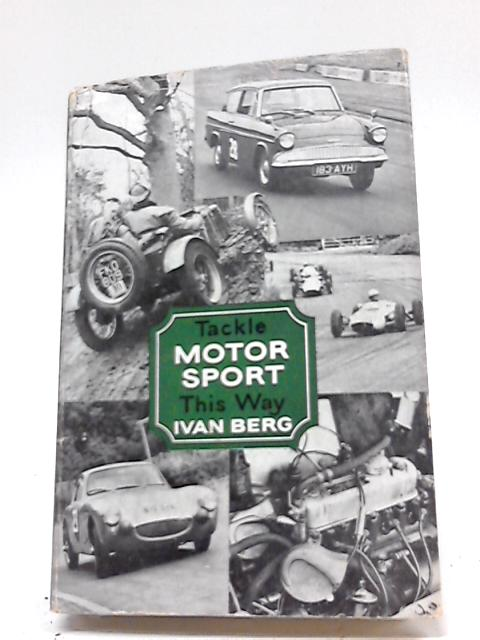 Tackle motor sport this way By Ivan Berg