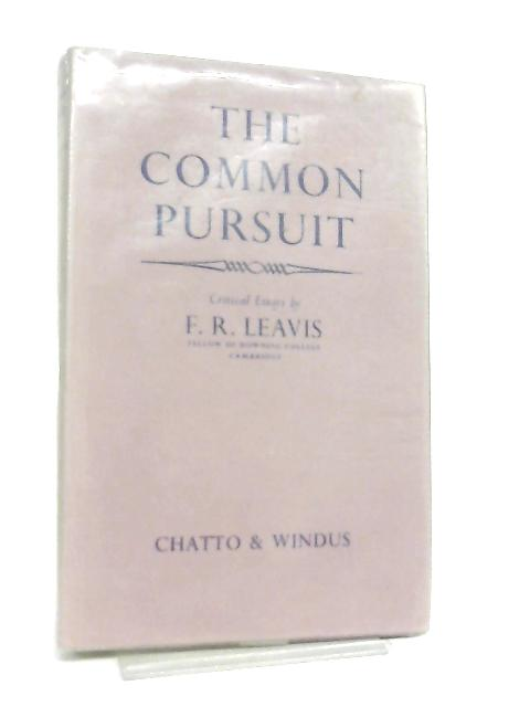 The Common Pursuit by F. R. Leavis